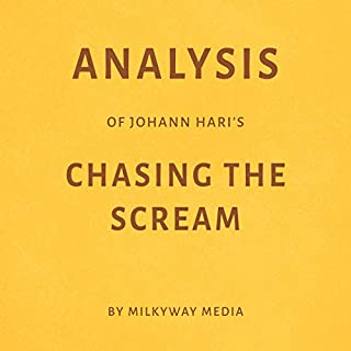 Analysis of Johann Hari's Chasing the Scream by Milkyway Media audiobook cover art