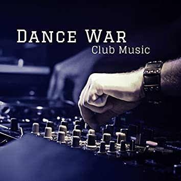 Dance War - Club Music