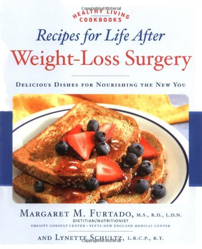 Recipes for Life After Weight-loss Surgery: Delicious Dishes for Nourishing the New You (Healthy Living Cookbooks)