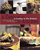 A Cowboy in the Kitchen: Recipes from Reata and Texas West of the Pecos [A Cookbook]