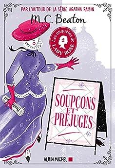 Les Enquêtes de Lady Rose - tome 2 - Soupçons et préjugés par [M. C. Beaton, Françoise Sorbier (du)]