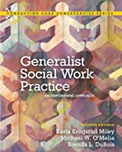 Generalist Social Work Practice: An Empowering Approach (7th Edition) (Connecting Core Competencies)