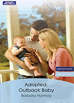 Adopted Outback Baby (Baby on Board Book 13) by [Barbara Hannay]