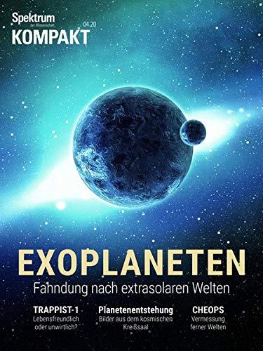 Spektrum Kompakt - Exoplaneten: Fahndung nach extrasolaren Welten