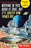 Nothing in This Book Is True, But It's Exactly How Things Are, 25th Anniversary Edition - Bob Frissell