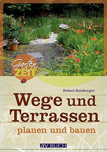 Wege und Terrassen planen und bauen (Gartenzeit)