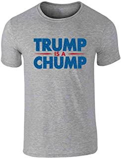 Pop Threads Trump is A Chump Funny AntiTrump Graphic Tee T-Shirt for Men
