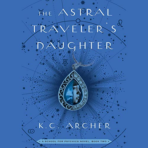 The Astral Traveler's Daughter audiobook cover art