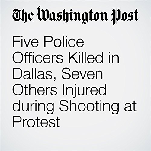 Five Police Officers Killed in Dallas, Seven Others Injured during Shooting at Protest                   By:                                                                                                                                 Tim Madigan,                                                                                        Michael E. Miller,                                                                                        Travis M. Andrews,                   and others                          Narrated by:                                                                                                                                 Jenny Hoops                      Length: 13 mins     Not rated yet     Overall 0.0