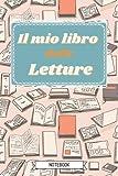 Il mio libro delle letture Quaderno Notebook: quaderno activity book dedicato alle recensioni di libri, organizza la tua libreria
