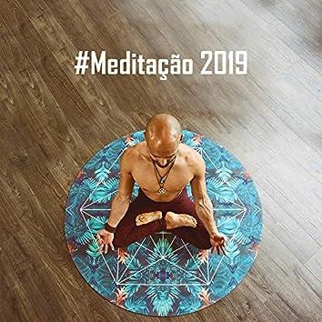 #Meditação 2019: Música New Age para Relaxamento, Dormir, Harmonia Interior, Despertar Espiritual, Meditação Profunda, Música Zen, Música de Yoga 2019