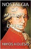 NOSTALGIA OF   MOZART OPERA (English Edition)...