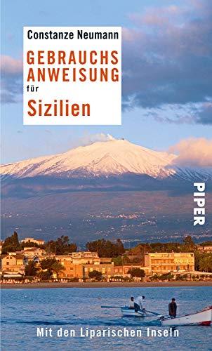 Gebrauchsanweisung für Sizilien: Mit den Liparischen Inseln