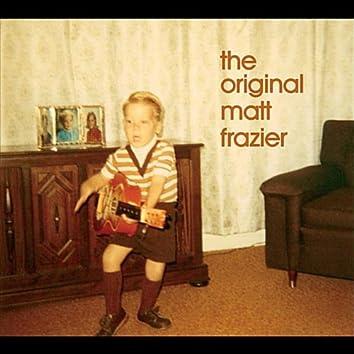 The Original Matt Frazier