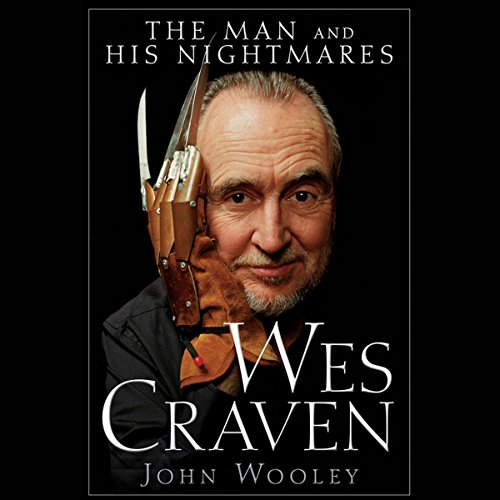 Wes Craven: The Man and his Nightmares audiobook cover art