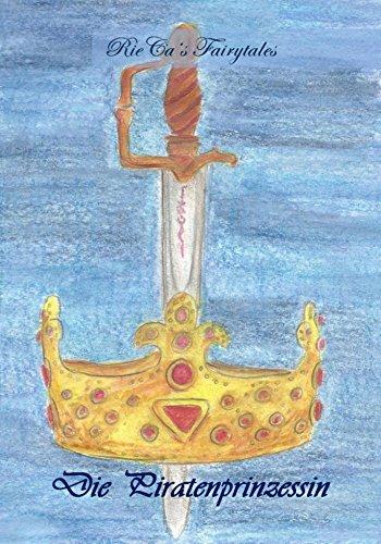 Die Piratenprinzessin (RieCa's Fairytales)