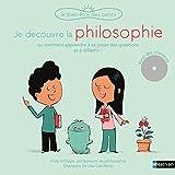 Je découvre la philosophie - Un livre-CD pour apprendre à se poser des questions et à réfléchir - Pour les enfants dès 5 ans