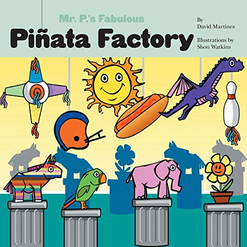 D4N Book] Free Download Mr  P's Fabulous Piñata Factory By