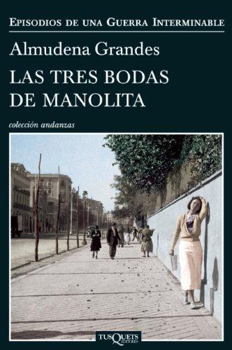 Las tres bodas de Manolita (Spanish Edition) (Episodios De Una Guerra Interminable) by Almudena Grandes (2014-06-10)