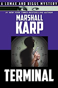 Terminal (Lomax and Biggs Book 5) by [Marshall Karp]