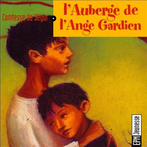 L'Auberge de l'Ange Gardien                    By:                                                                                                                                 La Comtesse de Ségur                               Narrated by:                                                                                                                                 Jean-Yves Beltran,                                                                                        Jacques Alric,                                                                                        Jackie Berger                      Length: 54 mins     Not rated yet     Overall 0.0