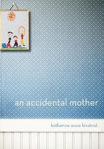 Image of An Accidental Mother