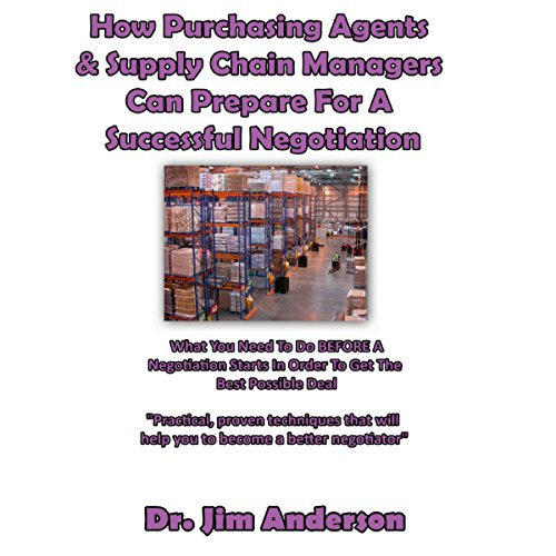 How Purchasing Agents & Supply Chain Managers Can Prepare for a Successful Negotiation audiobook cover art