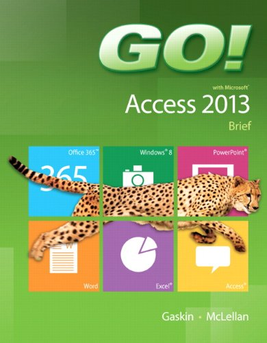 GO! with Microsoft Access 2013 Brief