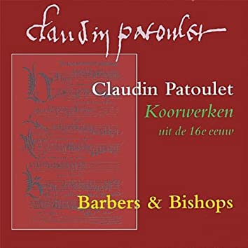 Claudin Patoulet, Choirworks From The 16th Century