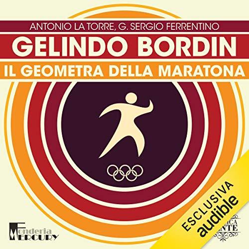 Gelindo Bordin. Il geometra della maratona cover art
