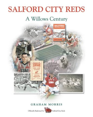 Salford City Reds: 100 Years at the Willows