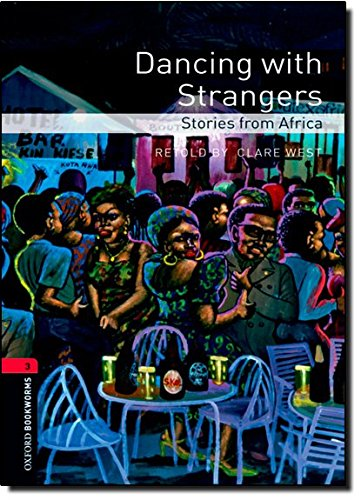 Dancing With Strangers: Stories from Africa (Oxford Bookworms Library, Stage 3)の詳細を見る