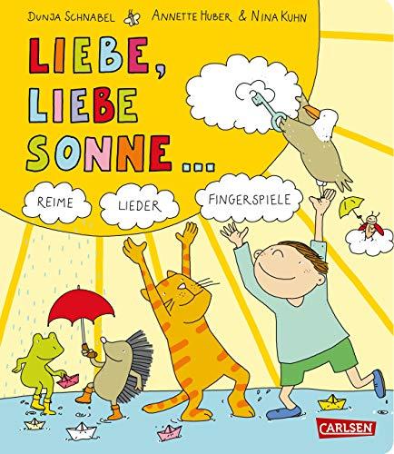 Gedichte für kleine Wichte: Liebe, liebe Sonne ...: Reime, Lieder, Fingerspiele