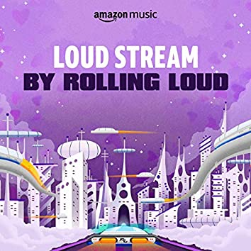 LOUD STREAM by Rolling Loud