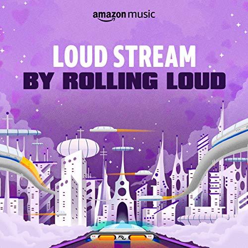LOUD STREAM by Rolling Loud