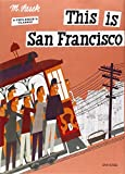 This Is San Francisco [Idioma Inglés]: A Children's Classic