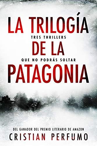 Portada del libro La trilogía de la Patagonia de Cristian Perfumo
