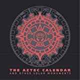 The Aztec Calendar: and other solar monuments