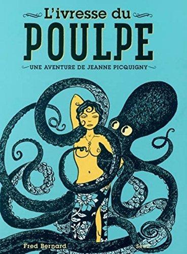 L'ivressse du poulpe: Une aventure de Jeanne Picquigny
