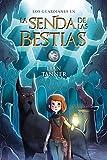 La Senda de las Bestias: Los guardianes, libro III (LITERATURA JUVENIL - Narrativa juvenil)