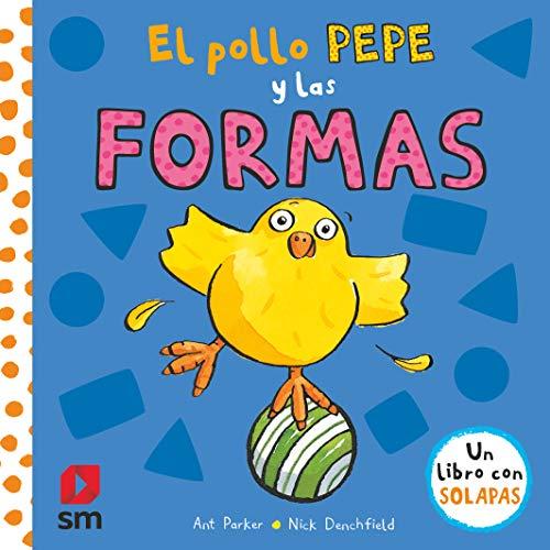 El pollo Pepe y las formas (El pollo Pepe y sus amigos)