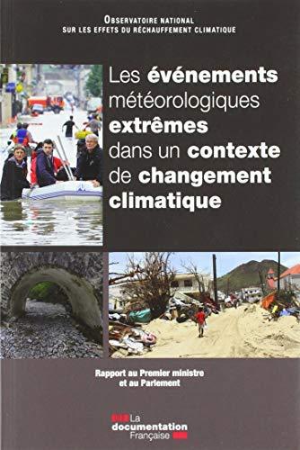 Les événements météorologiques extrêmes dans un contexte de changement climatique : Rapport au Premier ministre et au Parlement