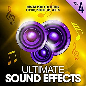 Ultimate Sound Effects, Vol. 4 (Massive Pro FX Collection for DJs, Production, Videos)