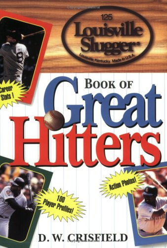 The Louisville Slugger Book of Awesome Hitters