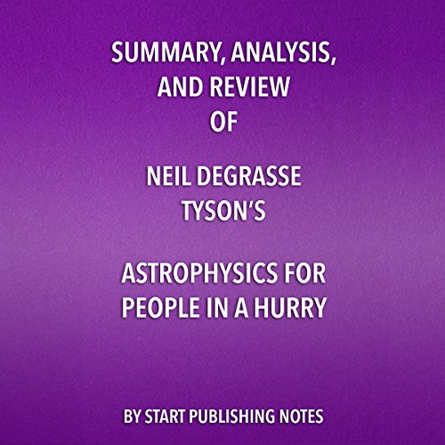 "Summary, Analysis, and Review of Neil deGrasse Tyson's ""Astrophysics for People in a Hurry"" audiobook cover art"