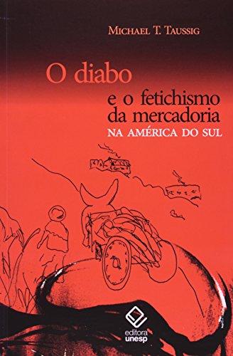 O diabo e o fetichismo da mercadoria na América do Sul