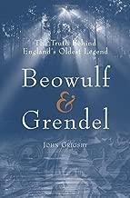 Beowulf & Grendel: The Truth Behind England's Oldest Legend