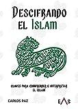 Descifrando el Islam: Claves para comprender e interpretar el Islam: 24 (Khronos)