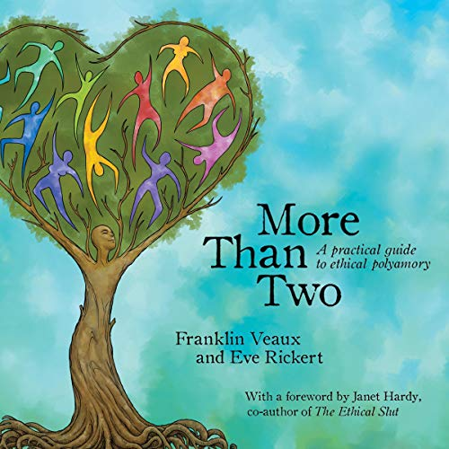 More than Two     A Practical Guide to Ethical Polyamory              By:                                                                                                                                 Franklin Veaux,                                                                                        Eve Rickert                               Narrated by:                                                                                                                                 Craig Beck                      Length: 15 hrs and 34 mins     1,061 ratings     Overall 4.8