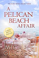 A Pelican Beach Affair LARGE PRINT EDITION (Pelican Beach Book 3)